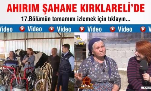 Ahırım Şahane/17.Bölüm Kırklareli - Alpullu