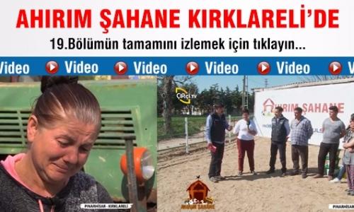 Ahırım Şahane/19.Bölüm Kırklareli - Pınarhisar