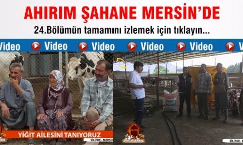 Ahırım Şahane / 24.Bölüm Mersin - Silifke
